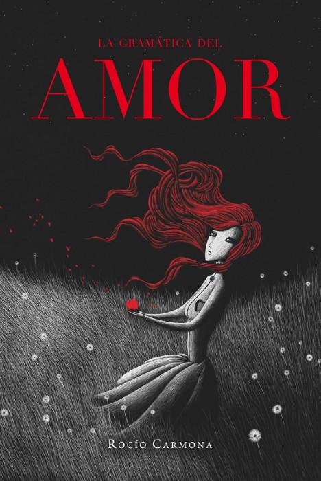 La gramática del amor : Rocío Carmona [La Galera Joven, 11 Junio 2013] portada