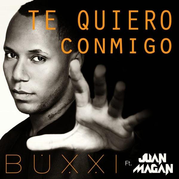 BuxxI-Lanza-Te-Quiero-Conmigo-Juan-Magan-2014