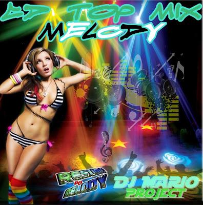 CD TOP MIX MELODY 2015 DJ MARIO PROJECT 02/02/2015