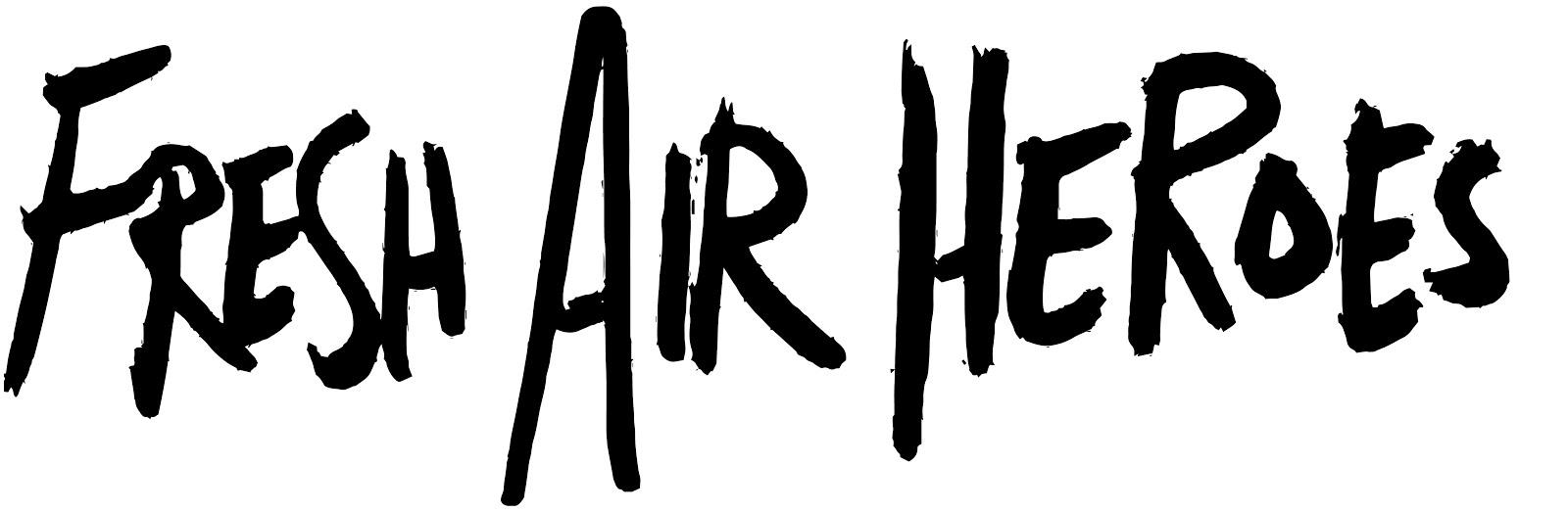 Fresh Air Heroes