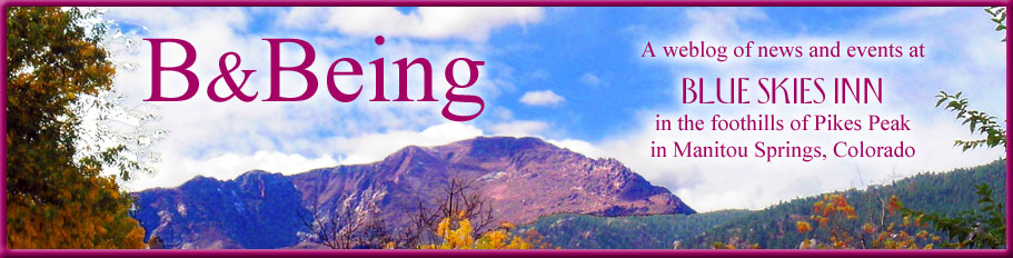 B and Being - Blog of Blue Skies Inn in Manitou Springs