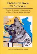 FLORES DE BACH EN ANIMALES, CAMINO DE SANACIÓN Y CONCIENCIA EN EL AMOR A NUESTROS AMIGOS DEL ALMA