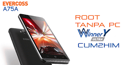 Cara Root Evercoss Winner Y Ultra (A75A) Tanpa PC