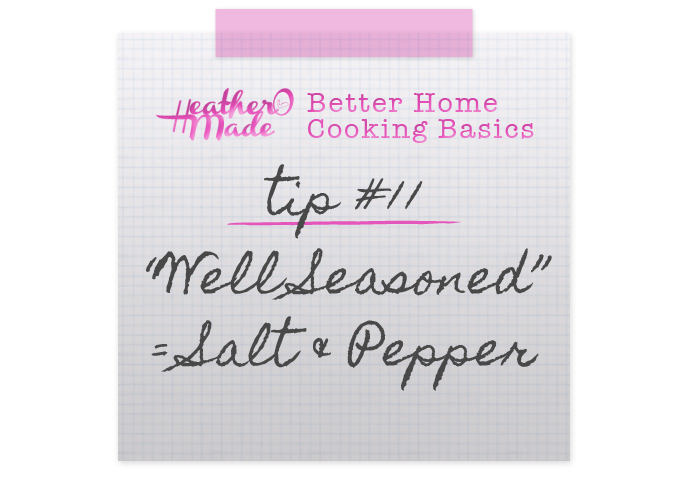 "Better Home Cooking Basics: ""Well Seasoned"" means Salt and Pepper"
