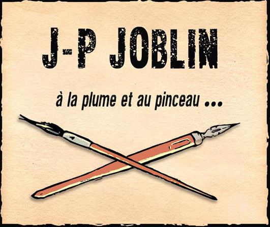 J-P Joblin à la plume et au pinceau...