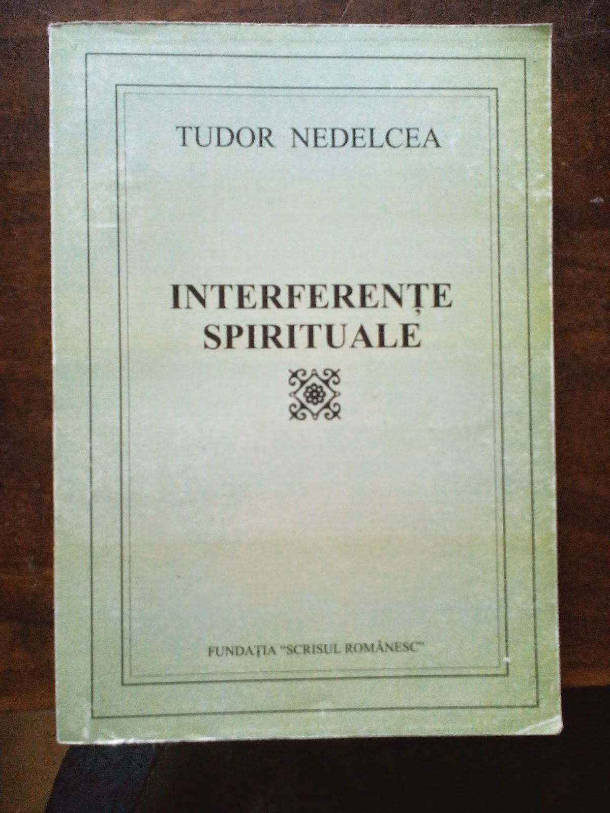 Tudor Nedelcea - Interferente spirituale