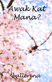 Novel saya ~ Awak Kat Mana?