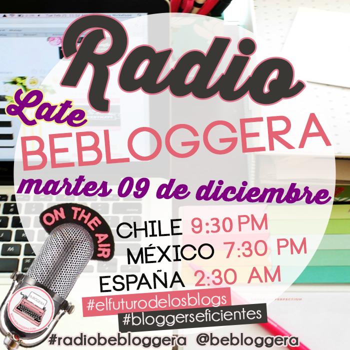 apende a como ser una blogger eficiente en el late de radiobebloggera de chile para el mundo
