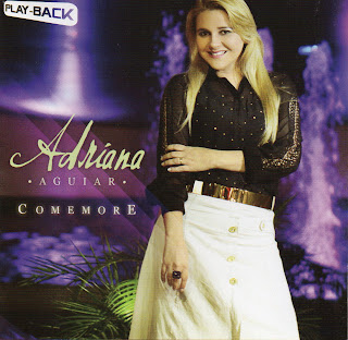 PlayBack Adriana Aguiar – Comemore