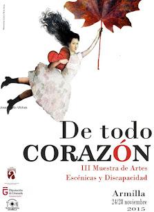 """Muestra de Artes Escénicas y Discapacidad Intelectual """"DE TODO CORAZÓN"""" Edición 2015."""