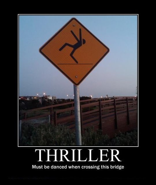 Thriller - Must Be Danced When Crossing This Bridge