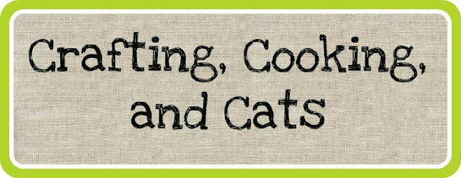 Crafting, Cooking, and Cats