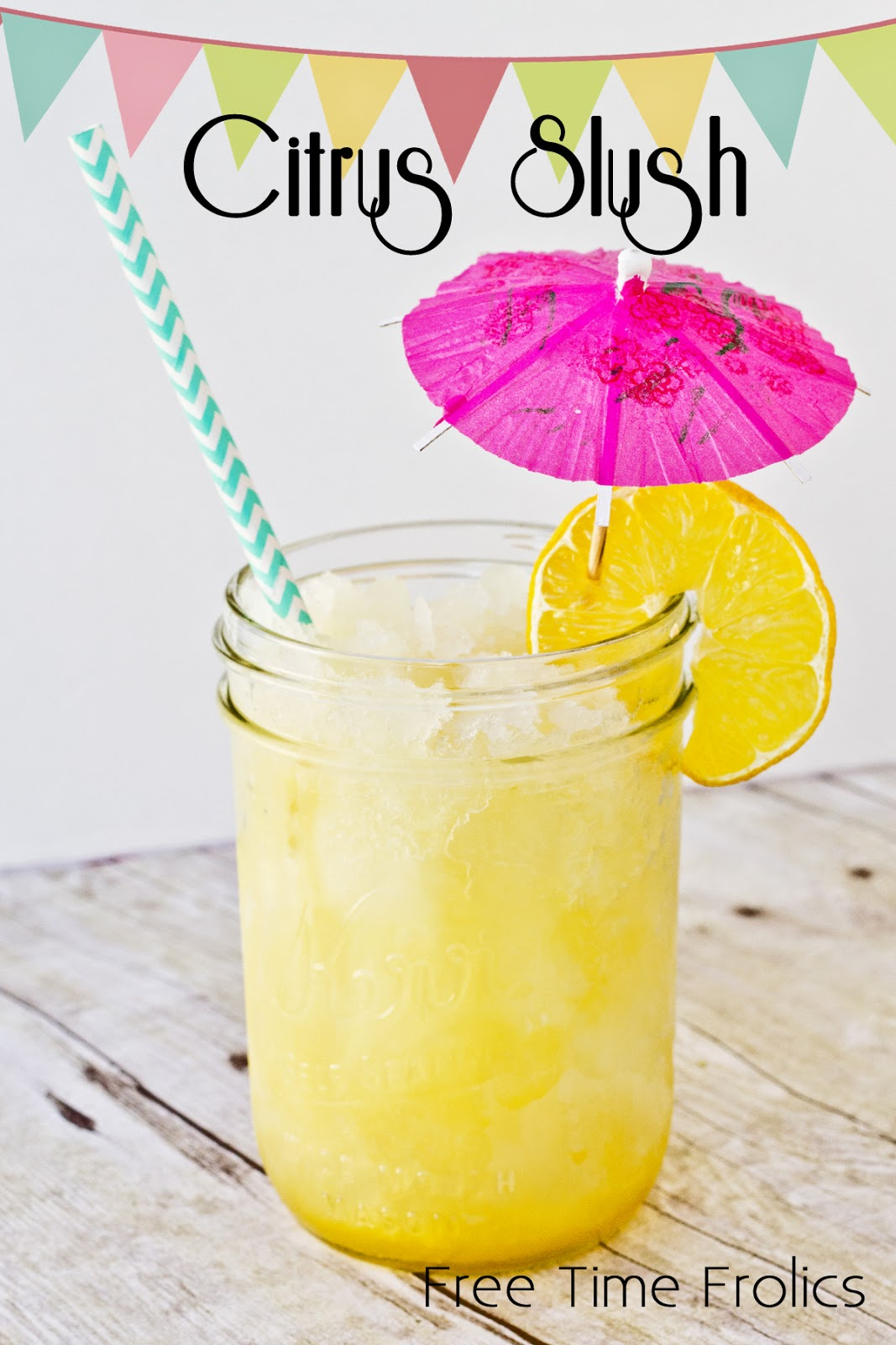 Summertime Citrus Slush Drink recipe www.freetimefrolics.com