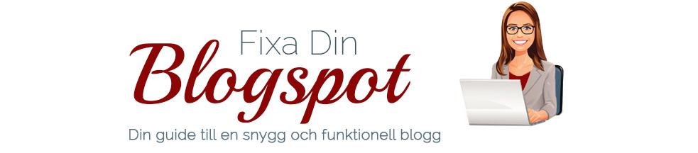 Fixa Din Blogspot