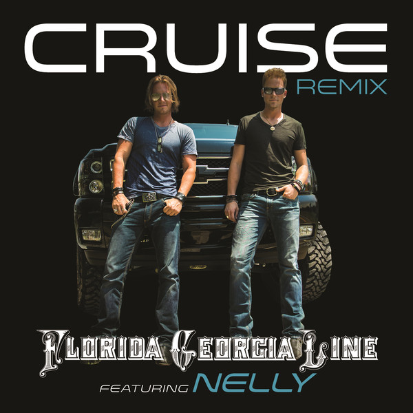 Florida Georgia Line - Cruise (Remix) [feat. Nelly] - Single Cover