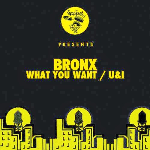 Bronx – What You Want / U&I