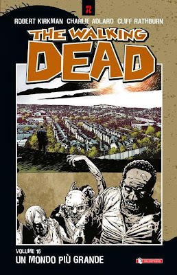 The Walking Dead #16 - Un mondo più grande