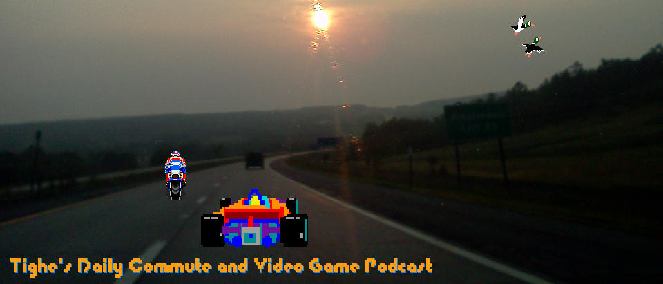 Tighe's Daily Commute and Video Game Podcast