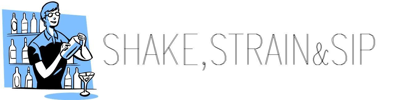 Shake, Strain & Sip