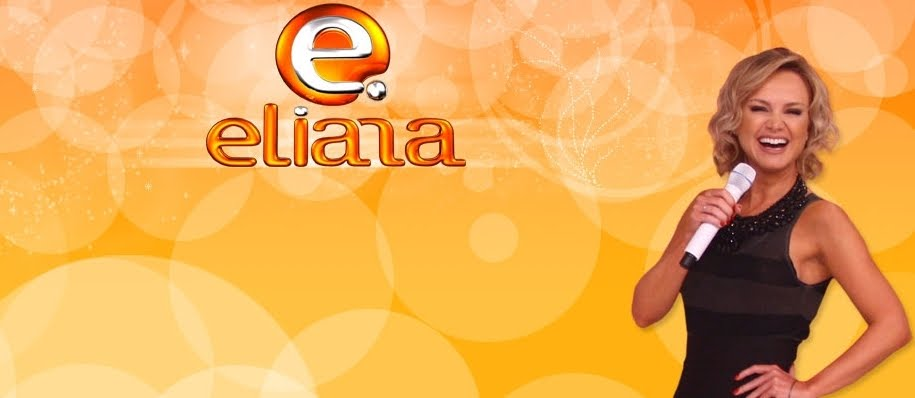 Blog da Eliana | Programa Eliana