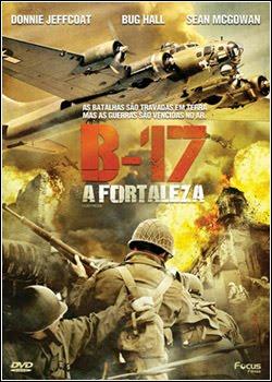 capa Baixar Filme B 17   A Fortaleza   Dublado