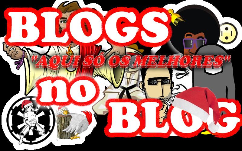 :.:.: Blogs no Blog :.:.: - Aqui só os melhores!!