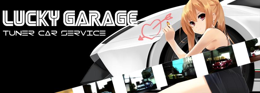 ◘~ Lucky Garage ~◘