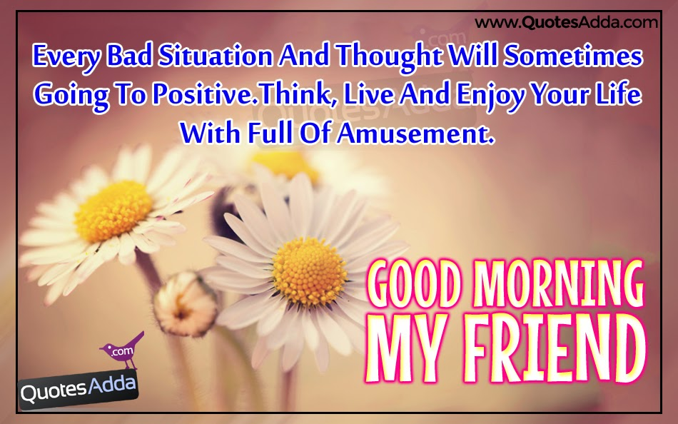 Good Morning My Friend English Inspiring Wishes  QuotesAdda.com  Telugu Quo...
