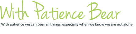 With Patience Bear | Official Blog