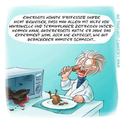 LACHHAFT Cartoon Professor Snoere Zeitreisen Experiment Versuch Mikrowelle Terminplaner Hamster Cartoons Witze witzig witzige lustige Bildwitze Bilderwitze Comic Zeichnungen lustig Karikatur Karikaturen Illustrationen Michael Mantel Spaß schwarzer Humor