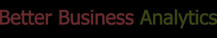 Better Business Analytics
