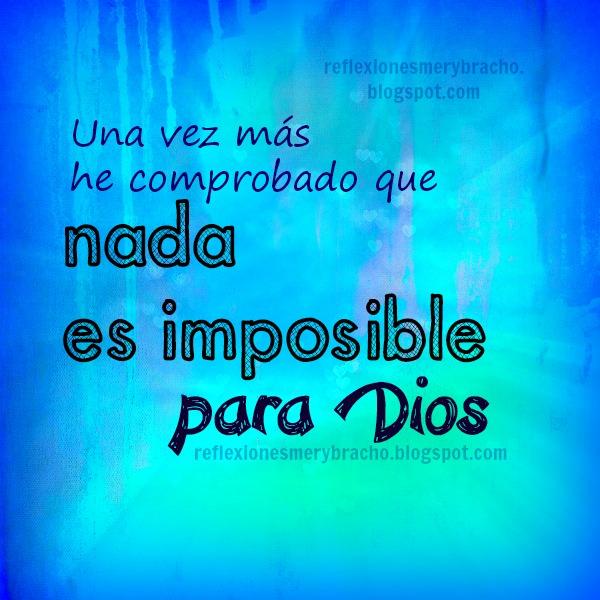 mensaje cristiano cree en Dios, ten fe nada imposible para Dios