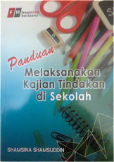Panduan Melaksanakan Kajian Tindakan di Sekolah