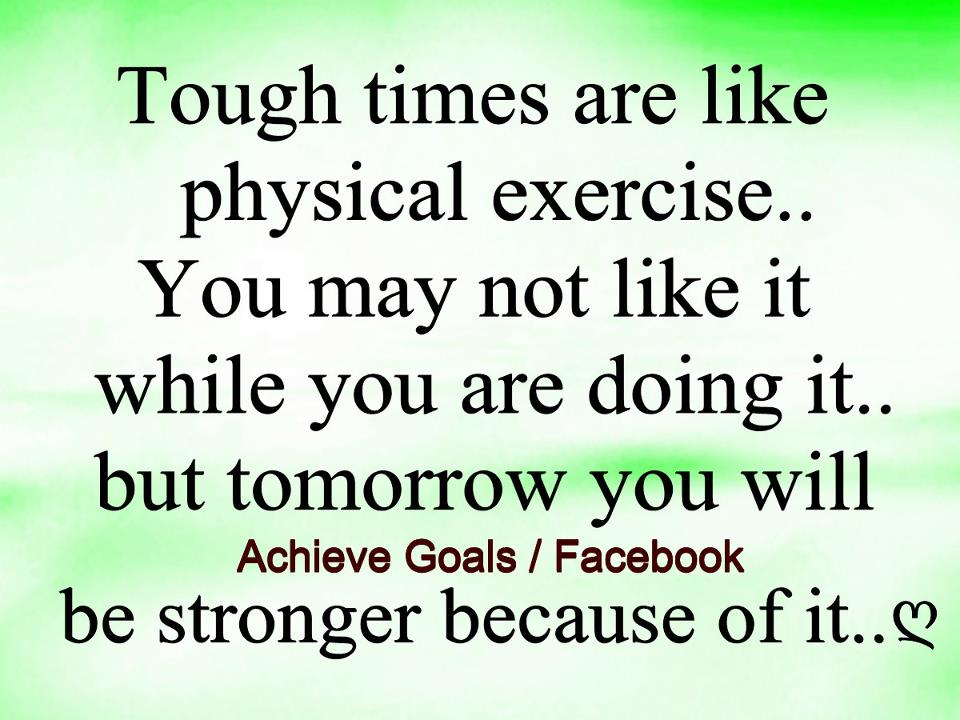 Love Life Dreams Tough Times Are Like Physical Exercise