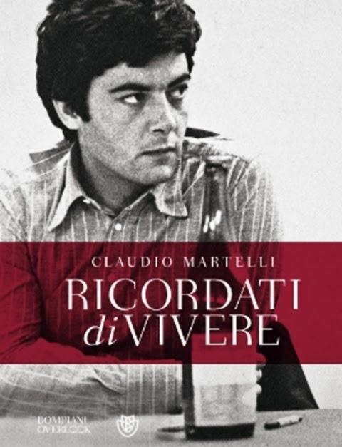 """""""RICORDATI DI VIVERE"""": AUTOBIOGRAFIA POLITICA DI CLAUDIO MARTELLI"""