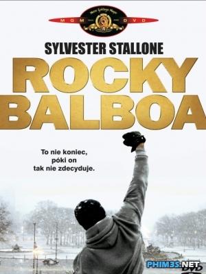 Tay Đấm Huyền Thoại 6 - Rocky Balboa