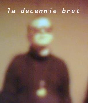 La Décennie Brut