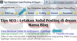 Tips Masuk Halaman 1 Google Letakan Judul Post di depan Nama Blog