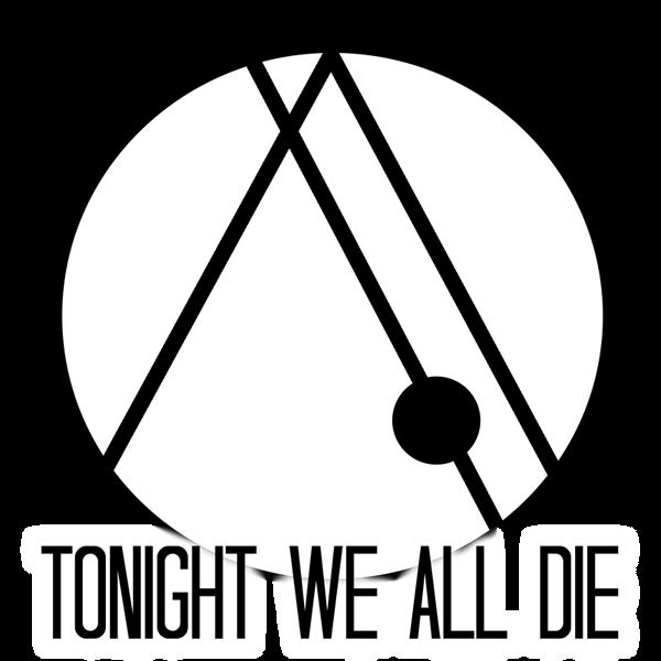 Tonight We All Die