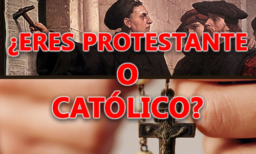 ¿Eres Protestante, o Católico?
