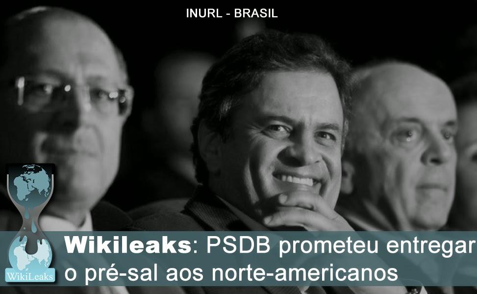 Wikileaks: PSDB prometeu entregar o pré-sal aos norte-americanos.