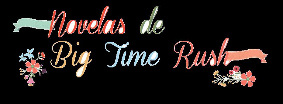 Novelas de Big Time Rush