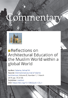 Reflections on Architectural Education of the Muslim World Within a Global World.
