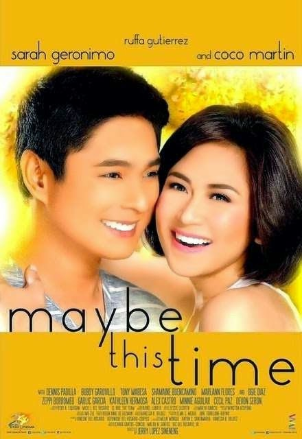 "The first ever movie team up of Mr. Coco Martin and Sarah Geronimo ""Maybe This Time""."