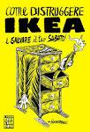 Come distruggere IKEA e salvare il tuo sabato!