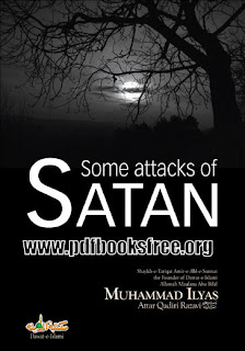 Some Attacks of Satan By Maulana Muhammad Ilyas Qadri