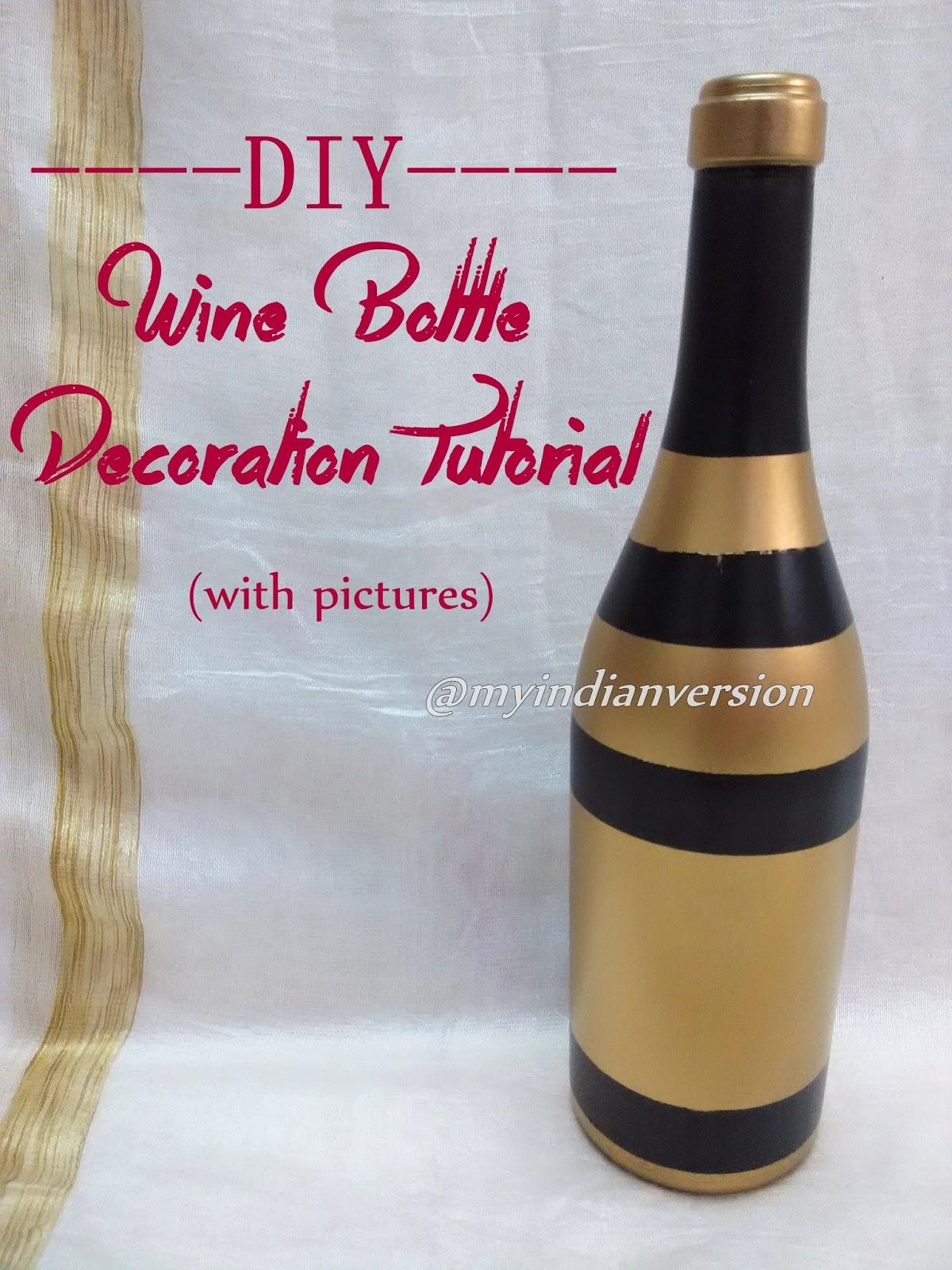 my indian version diy wine bottle decorations photo tutorial. Black Bedroom Furniture Sets. Home Design Ideas