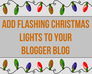 add flashing christmas lights to your blogger blog blogolect