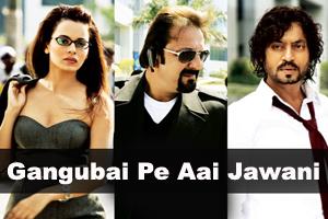 Gangubai Pe Aai Jawani