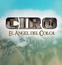 Ciro: El Angel del Colca Capitulos Online Completos